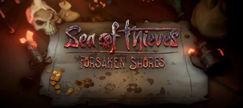 Sea Of Thieves Forsaken Shores guide